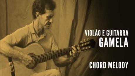 """Sidney Barros """"Gamela"""" segura seu violão com o título """"Violão e Guitarra - Gamela - Chord Melody"""""""