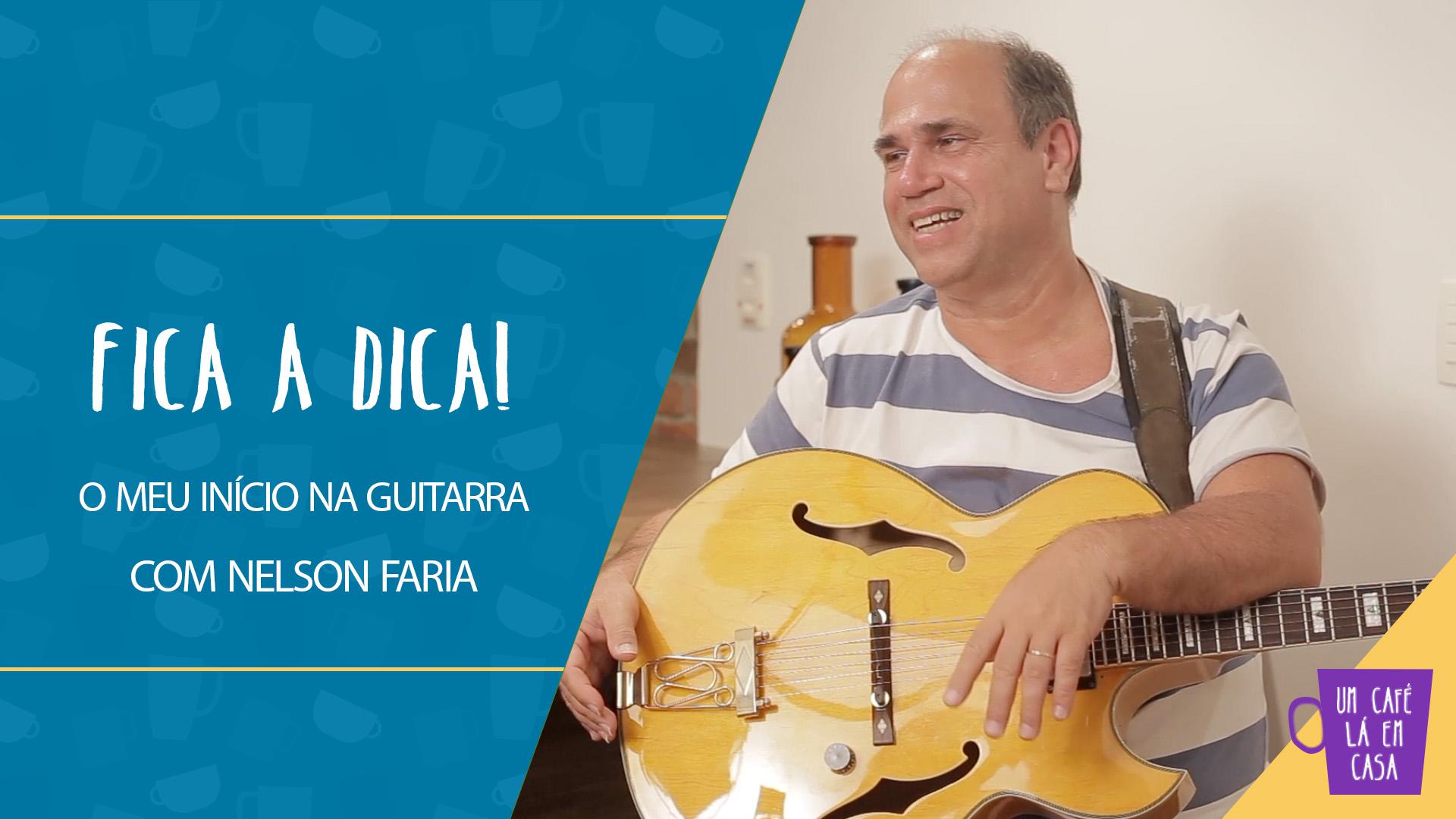 """Nelson Faria segurando sua guitarra Condor no cenário do Um Café Lá em Casa com o título """"o meu início na guitarra"""""""